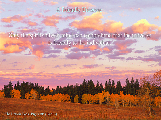 A Friendly Universe - Quote of the Day -
