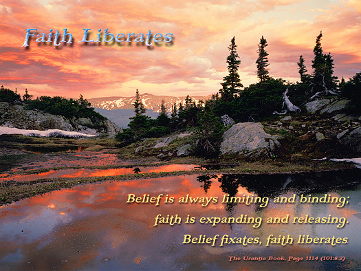 Faith Liberates - Quote of the Day - belief, limits