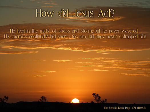 How Did Jesus Act - Quote of the Day