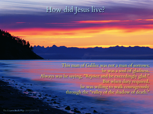 How did Jesus live?