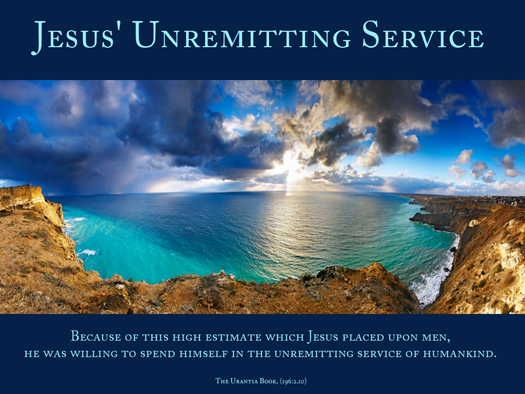 Jesus Unremitting Service