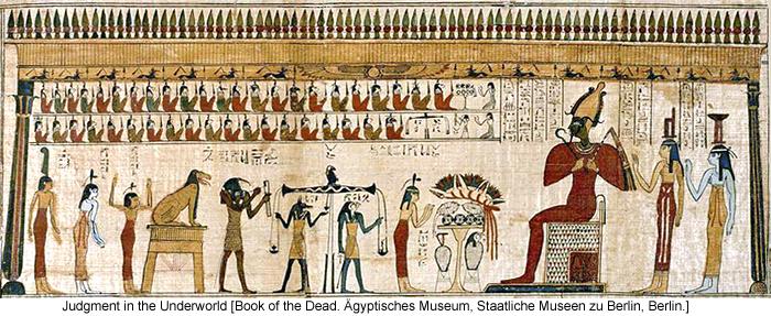 Judgment in the Underworld [Book of the Dead. Ägyptisches Museum, Staatliche Museen zu Berlin, Berlin.]