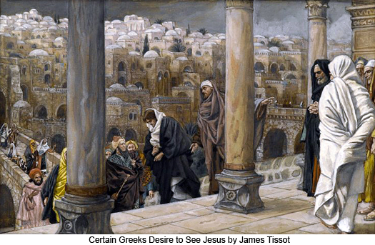 Certain Greeks Desire to See Jesus by James Tissot