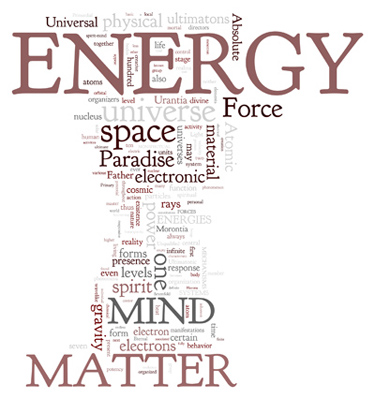 The Urantia Book: Paper 42. Energy — Mind and Matter