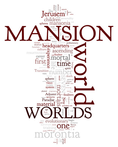 The Urantia Book: Paper 47. The Seven Mansion Worlds
