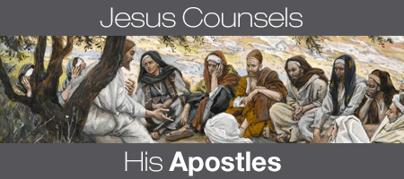 Jesus Counsels His Apostles