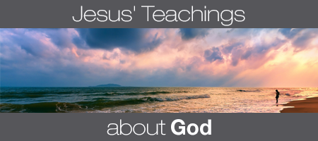 Jesus' Teachings About God